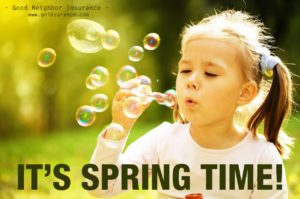 Is is finally Spring time - Good Neighbor Insurance