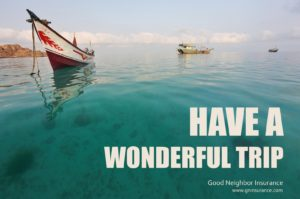 Have a wonderful trip from your agents at Good Neighbor Insurance