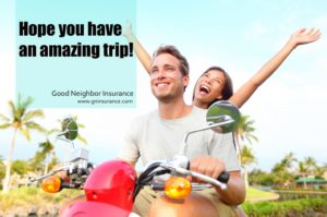Have an amazing trip - from your Good Neighbor Insurance International Brokerage Firm