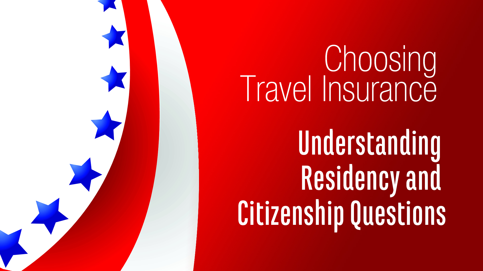 questions about travel insurance and residency